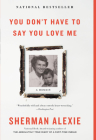 You Don't Have to Say You Love Me: A Memoir Cover Image