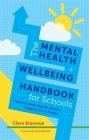The Mental Health and Wellbeing Handbook for Schools: Transforming Mental Health Support on a Budget Cover Image