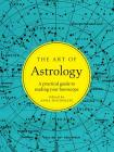 The Art of Astrology: A Practical Guide to Reading Your Horoscope Cover Image