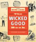 The Wicked Good Book: A Guide to Maine Living Cover Image