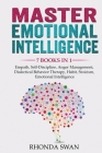 Master Emotional Intelligence - 7 Books in 1: Empath, Self-Discipline, Anger Management, Dialectical Behavior Therapy, Habit, Stoicism, Emotional Inte Cover Image