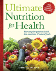 Ultimate Nutrition for Health: Your Complete Guide to Health, Diet, Nutrition, and Natural Foods Cover Image