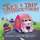 Take a Trip with Trucktown! (Jon Scieszka's Trucktown) Cover Image