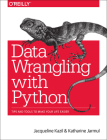 Data Wrangling with Python: Tips and Tools to Make Your Life Easier Cover Image