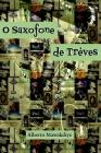 O saxofone de Trèves Cover Image