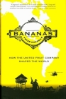 Bananas!: How The United Fruit Company Shaped the World Cover Image