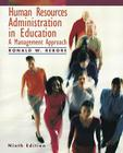 Human Resources Administration in Education: A Management Approach Cover Image