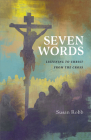 Seven Words: Listening to Christ from the Cross Cover Image