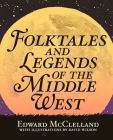 Folktales and Legends of the Middle West Cover Image