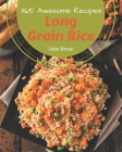 365 Awesome Long Grain Rice Recipes: A Long Grain Rice Cookbook You Will Need Cover Image