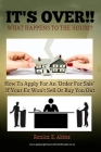 IT'S OVER!! What Happens To The House?: How To Apply For An 'Order For Sale' If Your Ex Won't Sell Or Buy You Out Cover Image