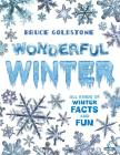 Wonderful Winter: All Kinds of Winter Facts and Fun (Season Facts and Fun) Cover Image