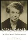 Courage in a Dangerous World: The Political Writings of Eleanor Roosevelt Cover Image