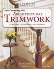 The New Decorating with Architectural Trimwork Cover Image