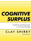 Cognitive Surplus: Creativity and Generosity in a Connected Age Cover Image