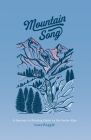 Mountain Song: A Journey to Finding Quiet in the Swiss Alps Cover Image