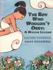 The Boy Who Wouldn't Obey: A Mayan Legend Cover Image