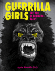 Guerrilla Girls: The Art of Behaving Badly Cover Image