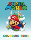 Super Mario Coloring Book: Amazing Activity Book For Kids and any fans of super mario Cover Image