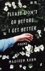 Please Don't Go Before I Get Better Cover Image