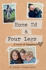 Home Ed and Four Legs: A Mess of Happiness Cover Image