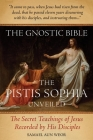 The Gnostic Bible: The Pistis Sophia Unveiled Cover Image