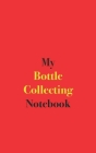 My Bottle Collecting Notebook: Blank Lined Notebook Cover Image