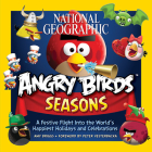 National Geographic Angry Birds Seasons a Festive Flight Into the World's Happiest Holidays and Celebrations Cover Image