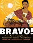 Bravo! (Bilingual board book - Spanish edition): Poems About Amazing Hispanics / Poemas sobre Hispanos Extraordinarios Cover Image