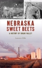 Nebraska Sweet Beets: A History of Sugar Valley Cover Image