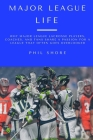 Major League Life: Why Major League Lacrosse Players, Coaches, and Fans Share a Passion for a League that Often Goes Overlooked Cover Image