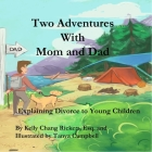 Two Adventures with Mom and Dad: Explaining Divorce to Young Children Cover Image