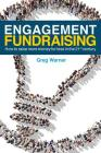 Engagement Fundraising: How to raise more money for less in the 21st century Cover Image