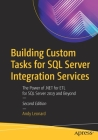 Building Custom Tasks for SQL Server Integration Services: The Power of .Net for Etl for SQL Server 2019 and Beyond Cover Image