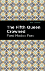 The Fifth Queen Crowned Cover Image