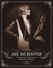 Jazz Age Beauties: The Lost Collection of Ziegfeld Photographer Alfred Cheney Johnston Cover Image