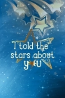 I Told The Stars About You: Notebook Journal Composition Blank Lined Diary Notepad 120 Pages Paperback Blue Sky Shooting Star Cover Image