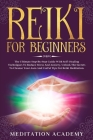 Reiki For Beginners: The Ultimate Step-by-Step Guide With Self-Healing Techniques To Reduce Stress And Anxiety. Unlock The Secrets To Clean Cover Image