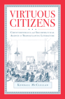 Virtuous Citizens: Counterpublics and Sociopolitical Agency in Transatlantic Literature Cover Image