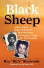 Black Sheep: A Blue-Eyed Negro Speaks  of Abandonment, Belonging, Racism, and Redemption Cover Image