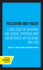 Pollution and Policy: A Case Essay on California and Federal Experience with Motor Vehicle Air Pollution, 1940-1975 Cover Image