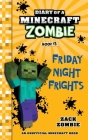 Diary of a Minecraft Zombie, Book 13: Friday Night Frights Cover Image