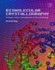 Biomolecular Crystallography: Principles, Practice, and Application to Structural Biology Cover Image