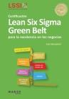Certificación Lean Six Sigma Green Belt: Para la excelencia en los negocios Cover Image