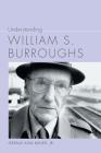 Understanding William S. Burroughs (Understanding Contemporary American Literature) Cover Image