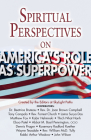Spiritual Perspectives on America's Role as a Superpower Cover Image