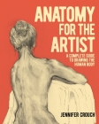Anatomy for the Artist: A Complete Guide to Drawing the Human Body Cover Image