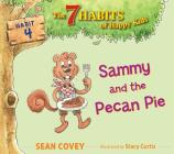 Sammy and the Pecan Pie: Habit 4 (The 7 Habits of Happy Kids #4) Cover Image