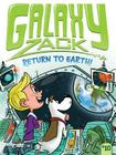 Return to Earth! (Galaxy Zack #10) Cover Image