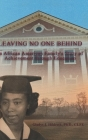 Leaving No One Behind: How Education Moved an African American Family from the Fields of Poverty to Living the American Dream Cover Image